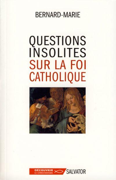Questions insolites sur la foi catholique