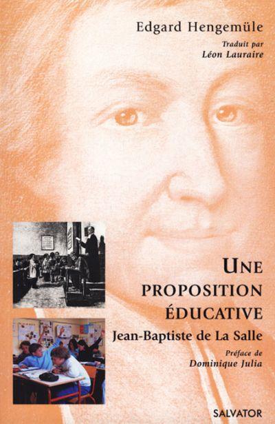 Une proposition éducative : Jean-Baptiste de La Salle