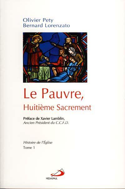 Pauvre, huitième Sacrement (Le) - Tome 1 Histoire de l'Église