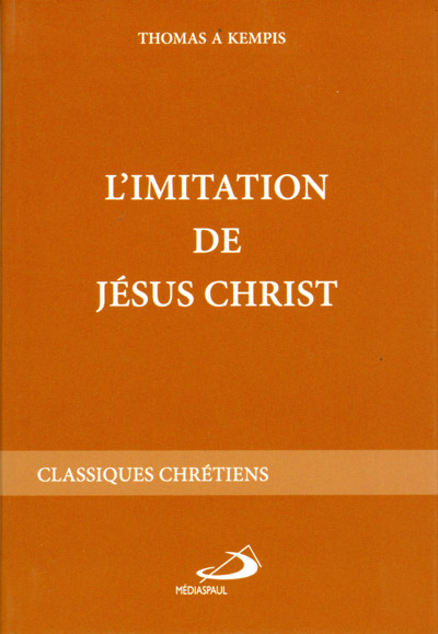 Imitation de Jésus-Christ, L' - (trad. Ravinaud)