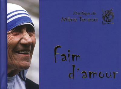 Faim d'amour : Florilège de Mère Teresa