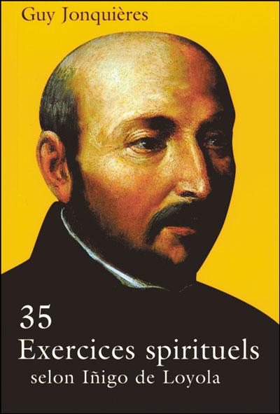 35 exercices spirituels selon Iñigo de Loyola