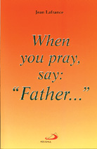When you pray, say: 'Father'