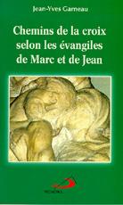 Chemins de la croix selon les évangiles de Marc et de Jean