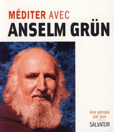 Méditer avec Anselm Grun