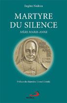 Martyre du silence: mère Marie-Anne