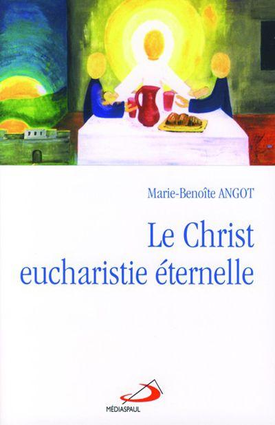 Christ eucharistie éternelle (Le)
