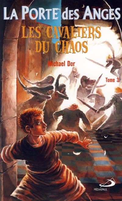 Porte des anges (La) - Tome 3. Les cavaliers du chaos