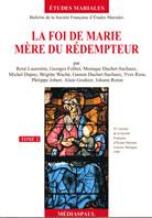 Foi de Marie, Mere du Redempteur, La -Tome 2
