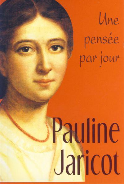 Pauline Jaricot : une pensée par jour