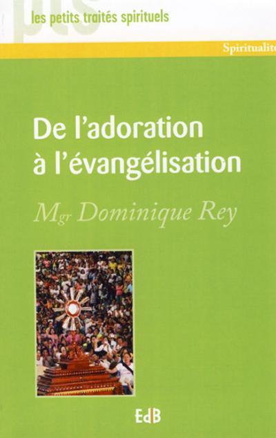 De l'adoration à l'évangélisation