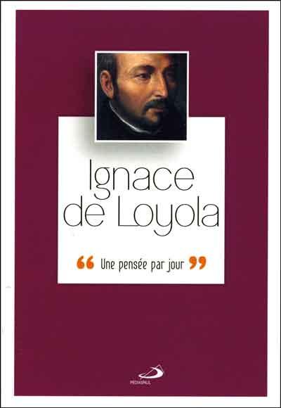 Ignace de Loyola : une pensée par jour