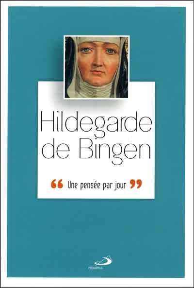Hildegarde de Bingen : une pensée par jour