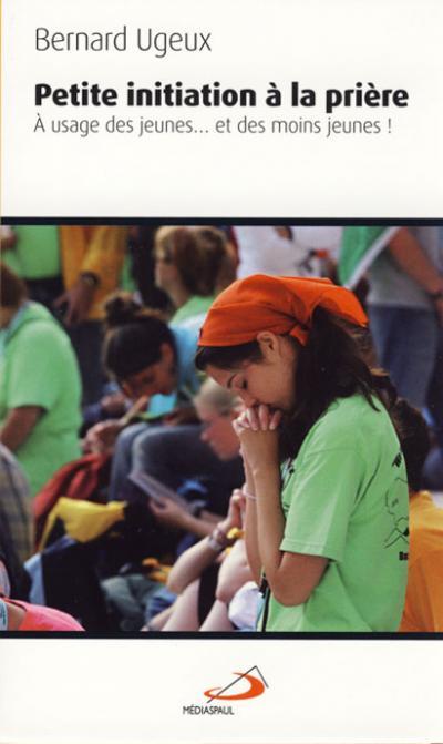 Petite initiation à la prière