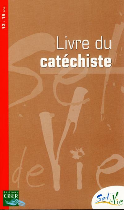 Sel de vie - Livre du catéchiste - 13-15 ans