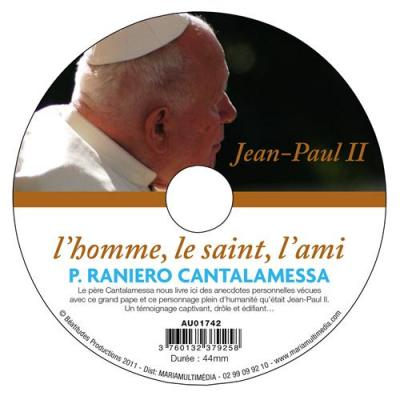 Jean-Paul II : l'homme, le saint, l'ami - CD