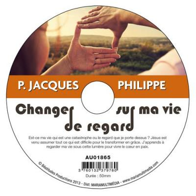 Changer de regard sur ma vie - CD