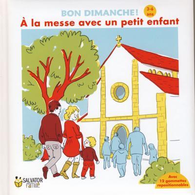 A la messe avec un petit enfant (3-6 ans)