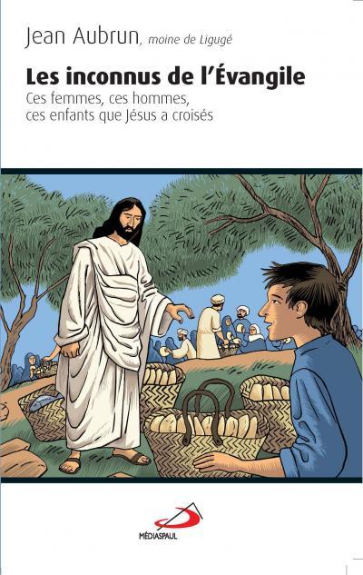 Inconnus de l'Évangile (Les)