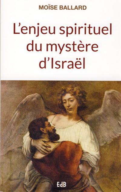 Enjeu spirituel du mystère d'Israël (L')