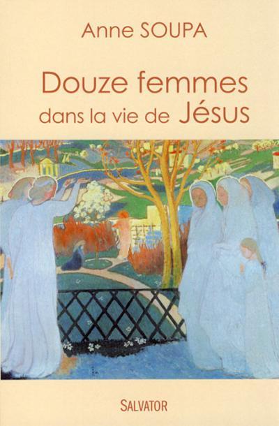 Douze femmes dans la vie de Jésus