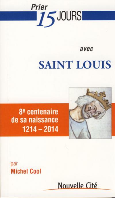 Prier 15 jours avec Saint Louis