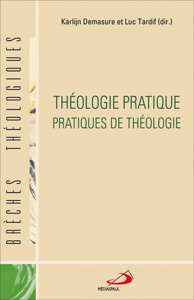 Théologie pratique : pratiques de théologie