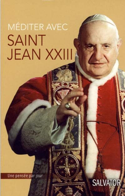 Méditer avec Saint Jean XXIII