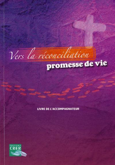 Vers la réconciliation, promesse de vie - accompagnateur