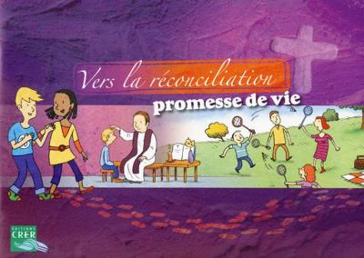 Vers la réconciliation, promesse de vie - livret de l'enfant