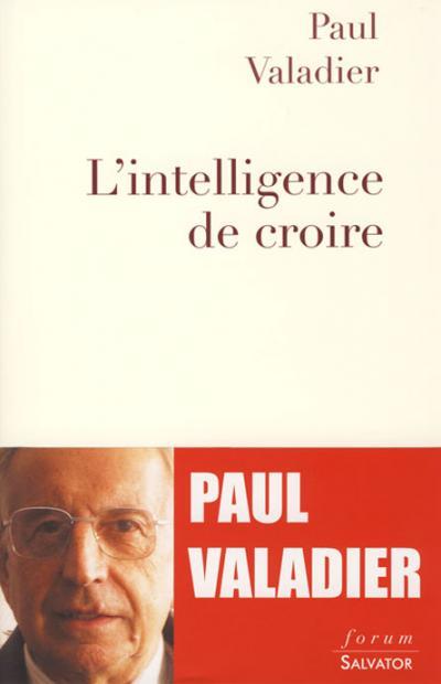 Intelligence de croire (L')