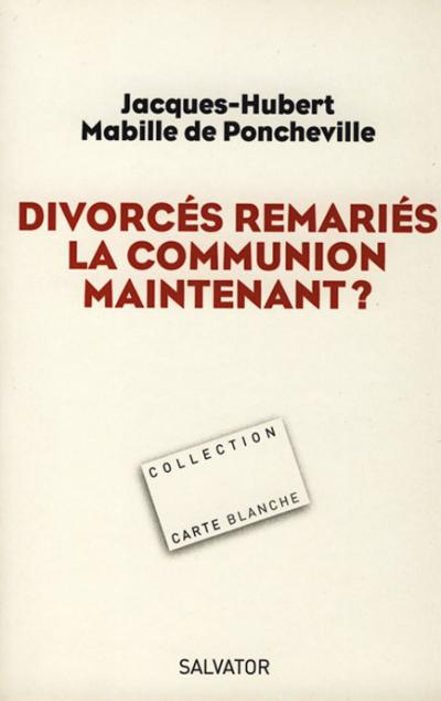 Divorcés remariés : la communion maintenant ?
