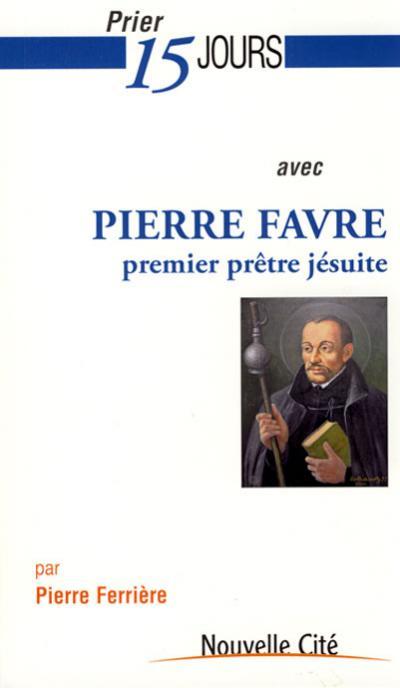 Prier 15 jours avec Pierre Favre
