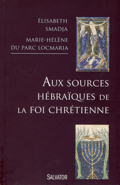 Aux sources hébraïques de la foi chrétienne