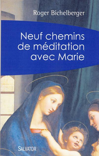 Neuf chemins de méditation avec Marie