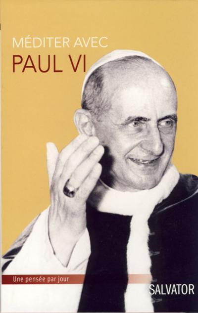 Méditer avec Paul VI