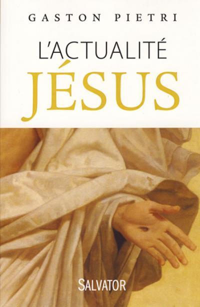 Actualité Jésus (L')