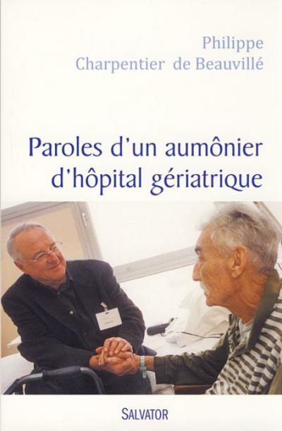 Paroles d'un aumônier d'hôpital gériatrique