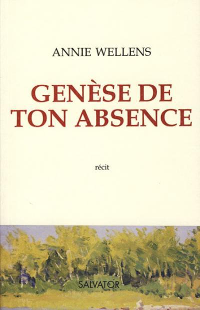 Genèse de ton absence