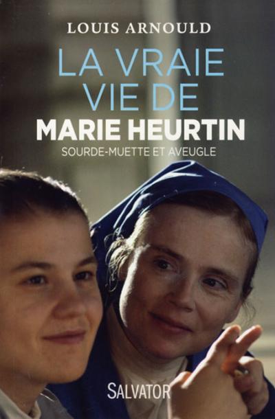Vraie vie de Marie Heurtin (La)