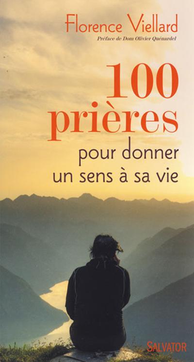 100 prières pour donner un sens à sa vie