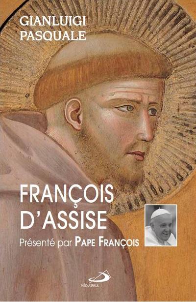 François d'Assise présenté par le Pape François