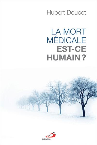 Mort médicale est-ce humain ? (La) (EPUB)