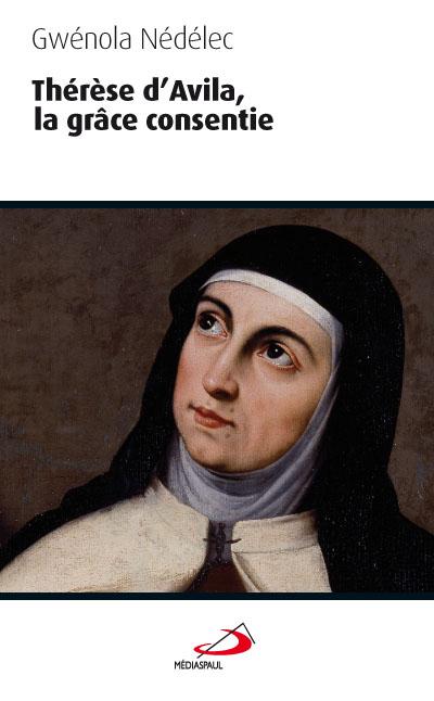 Thérèse d'Avila la grâce consentie