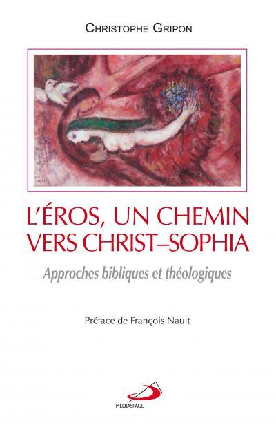 Éros un chemin vers Christ-Sophia (L')