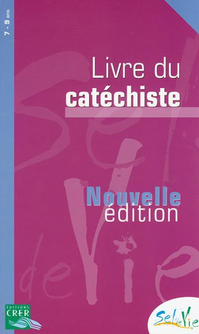 Sel de vie - Livre du catéchiste Tome unique NE - 7-9 ans