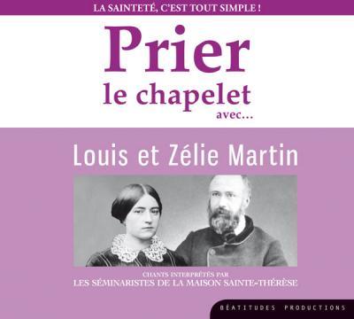 CD- Prier le chapelet avec Louis et Zélie Martin