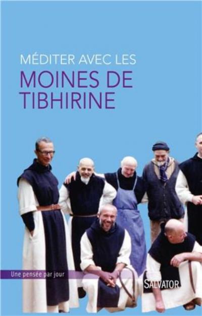 Méditer avec les moines de Tibhirine