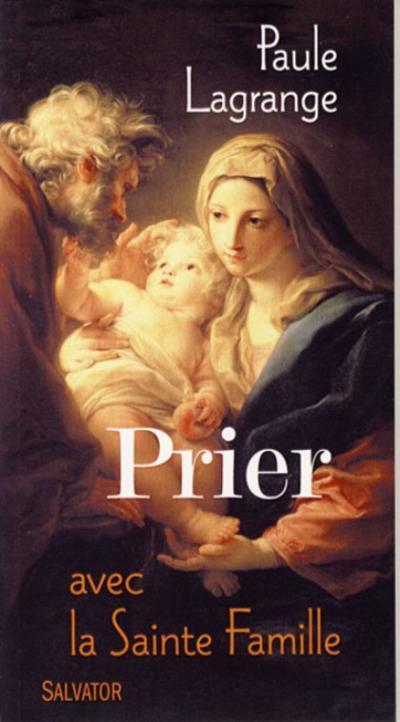 Prier avec la Sainte famille