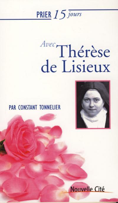 Prier 15 jours avec Thérèse de Lisieux (nouvelle édition)